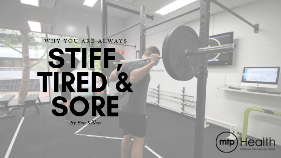 Why you are Always Stiff, Tired and Sore